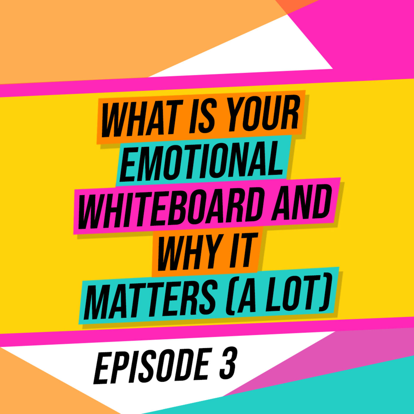 What is your Emotional Whiteboard and why does it matter (a lot)?