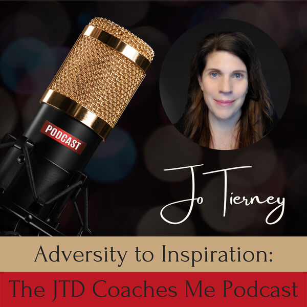 Adversity to Inspiration: The JTD Coaches Me Podcast Podcast Artwork Image