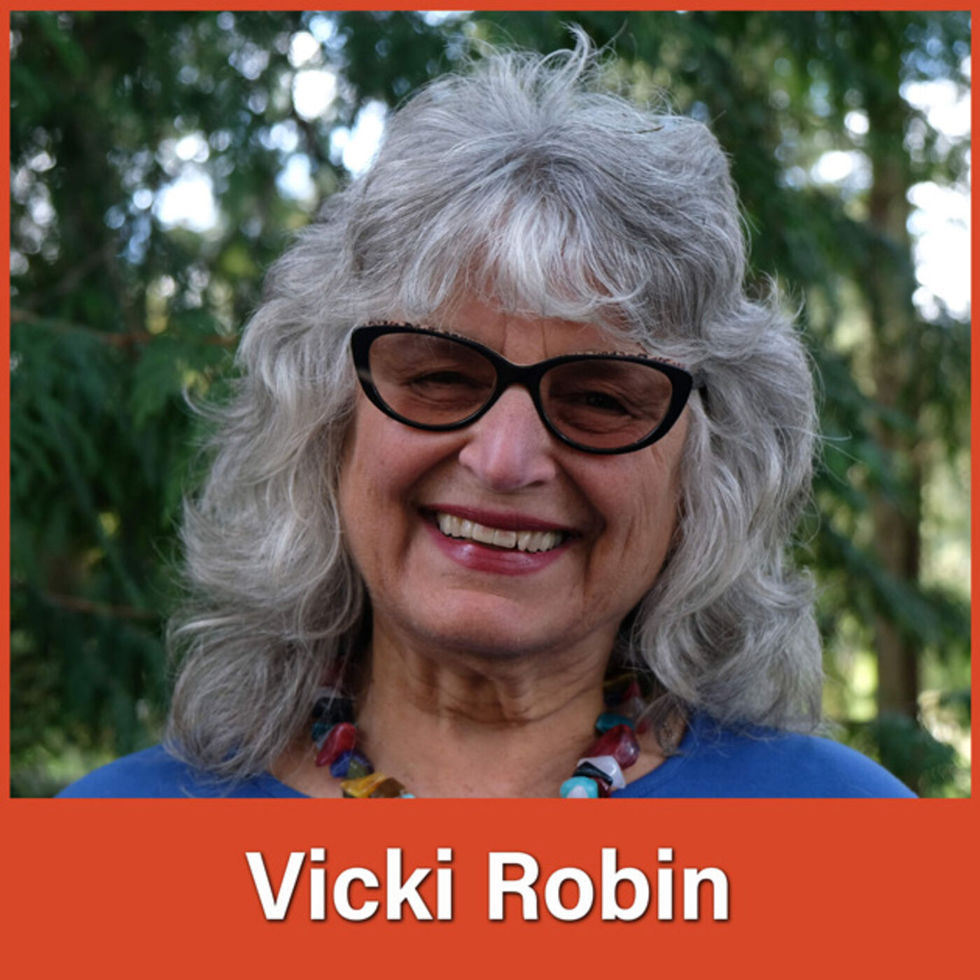 #29 Vicki Robin: A Way of Being