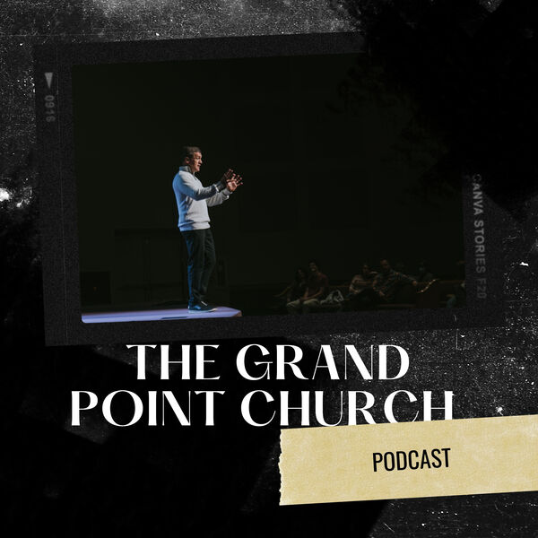 Grand Point Church Podcast Podcast Artwork Image