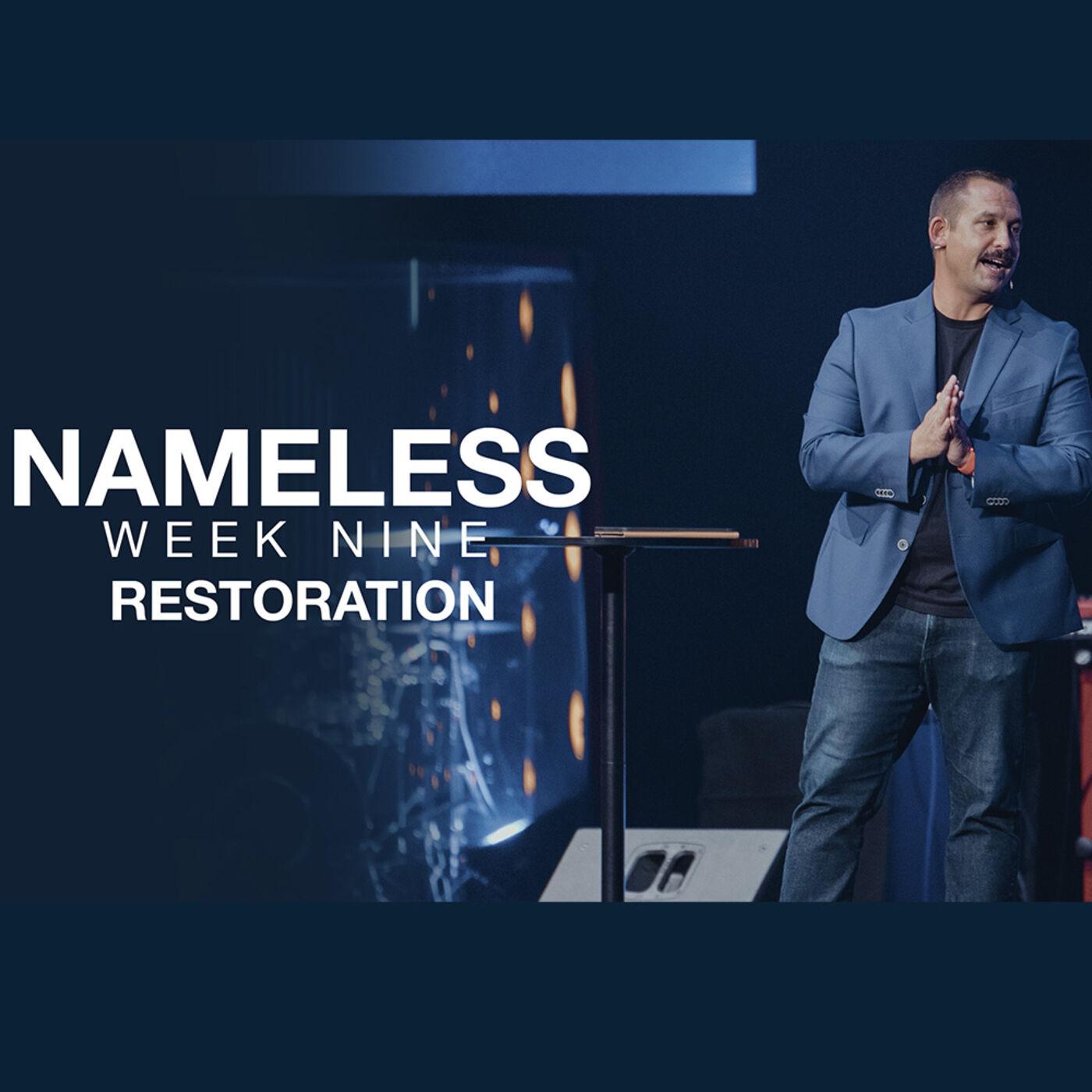 Nameless // Week Nine - Restoration | Northplace Church