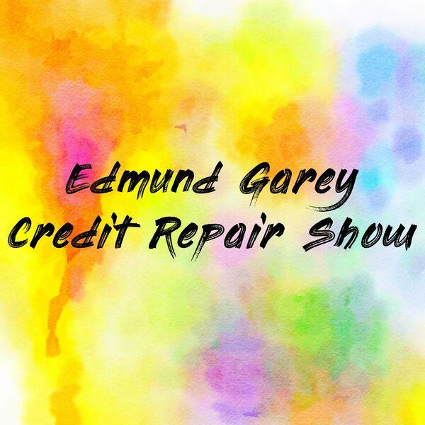 Edmund Garey Credit Repair Show Podcast Artwork Image