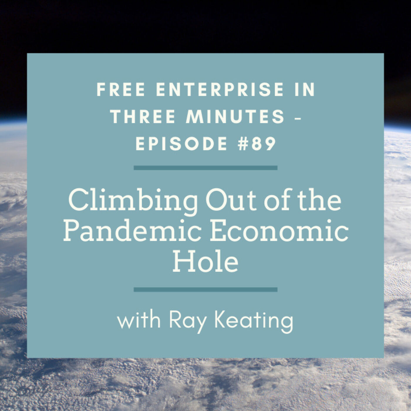 Episode #89: Climbing Out of the Pandemic Economic Hole