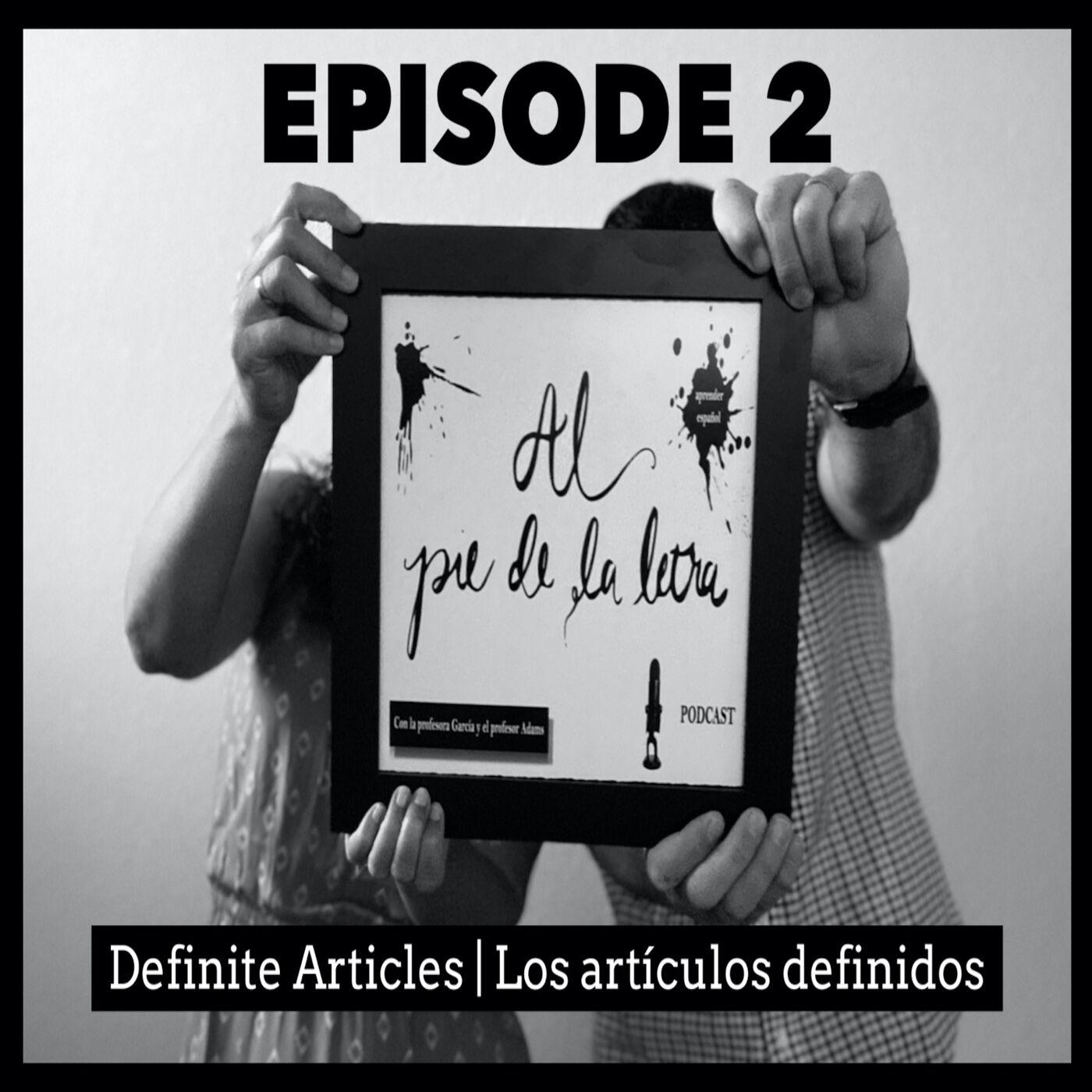 Ep. 2 - Definite Articles   Los artículos definidos