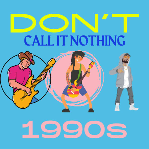 Don't Call It Nothing Podcast Artwork Image
