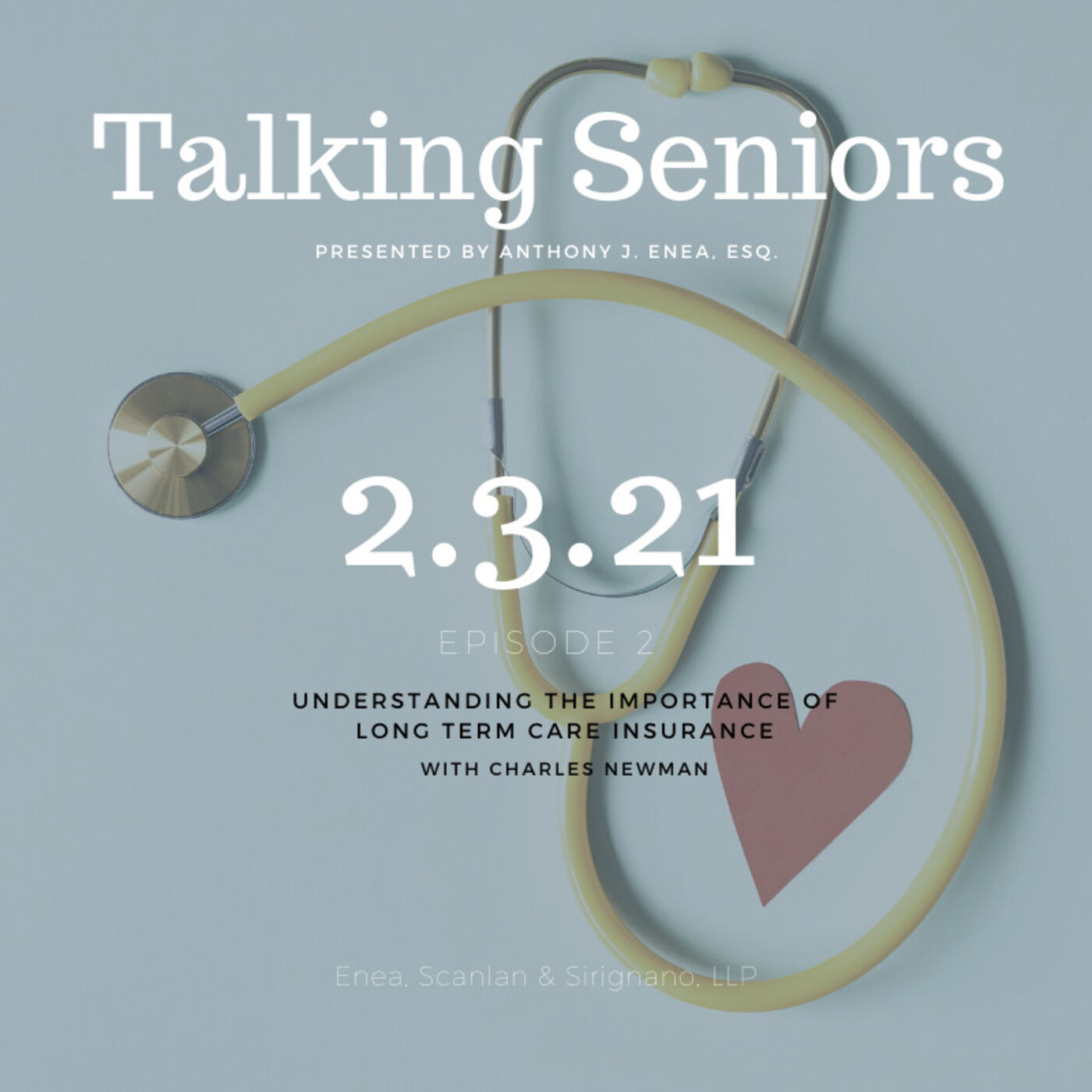 Episode 2: The Importance of Long Term Care Insurance