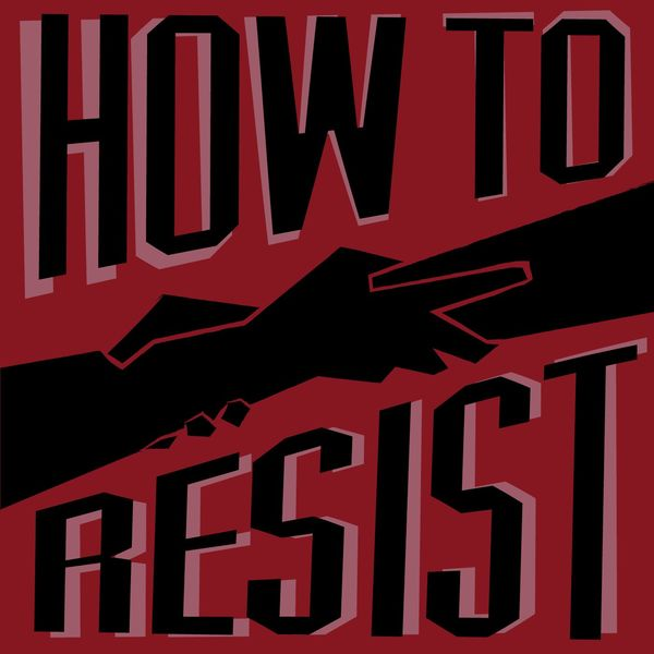 How To Resist Podcast Artwork Image