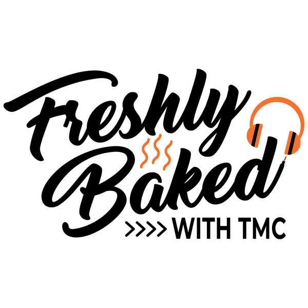 Freshly Baked with TMC Podcast Artwork Image