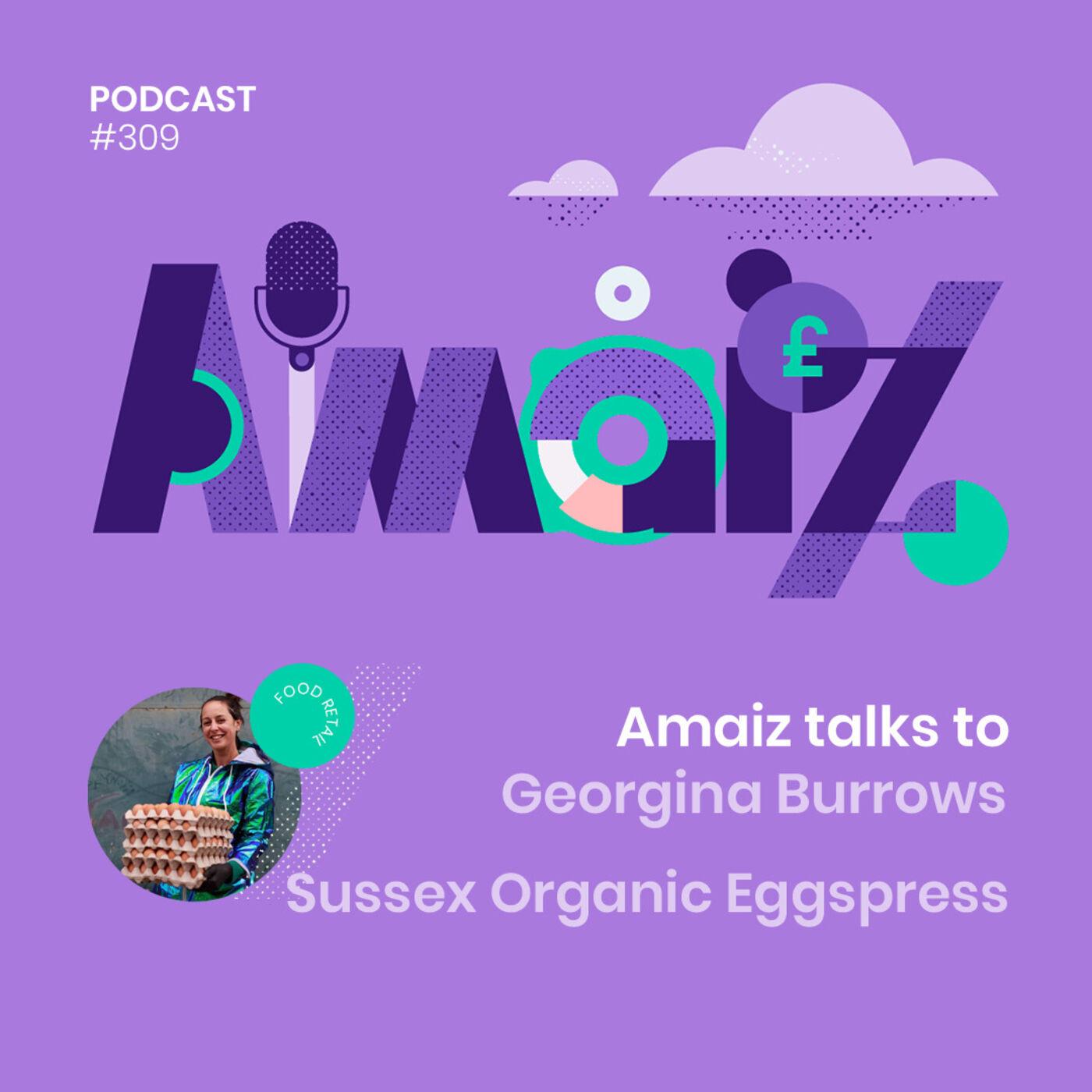 Business under Lockdown - Amaiz talks to Georgina Burrows of Sussex Organic Eggspress