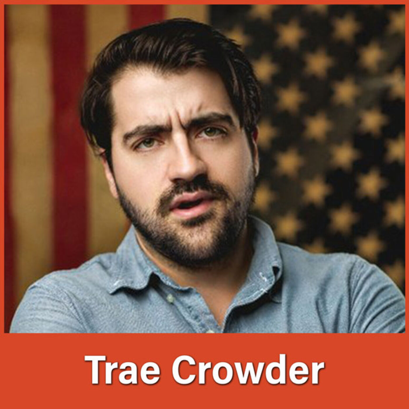 #35 Trae Crowder: The Inexorable March of Progress