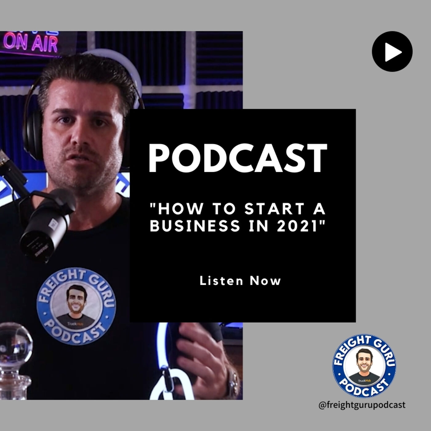 How To Start A Business in 2021 - Freight Guru Podcast Ep. 20
