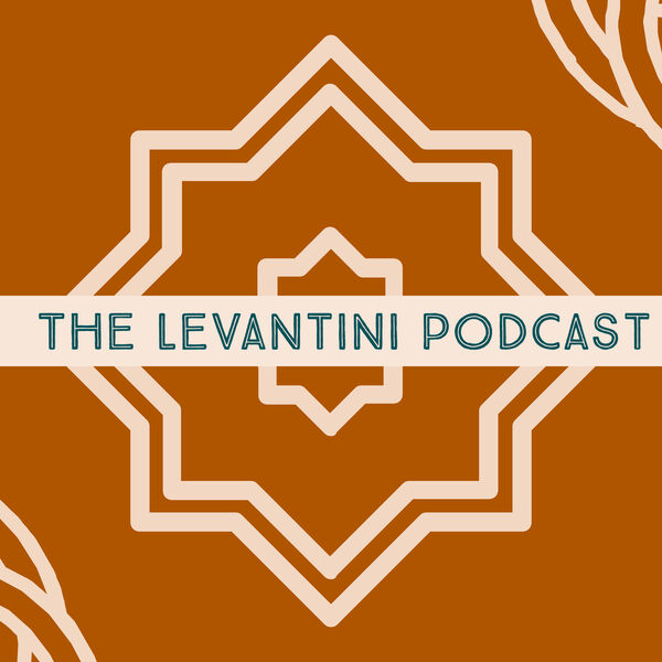 The Levantini Podcast Podcast Artwork Image