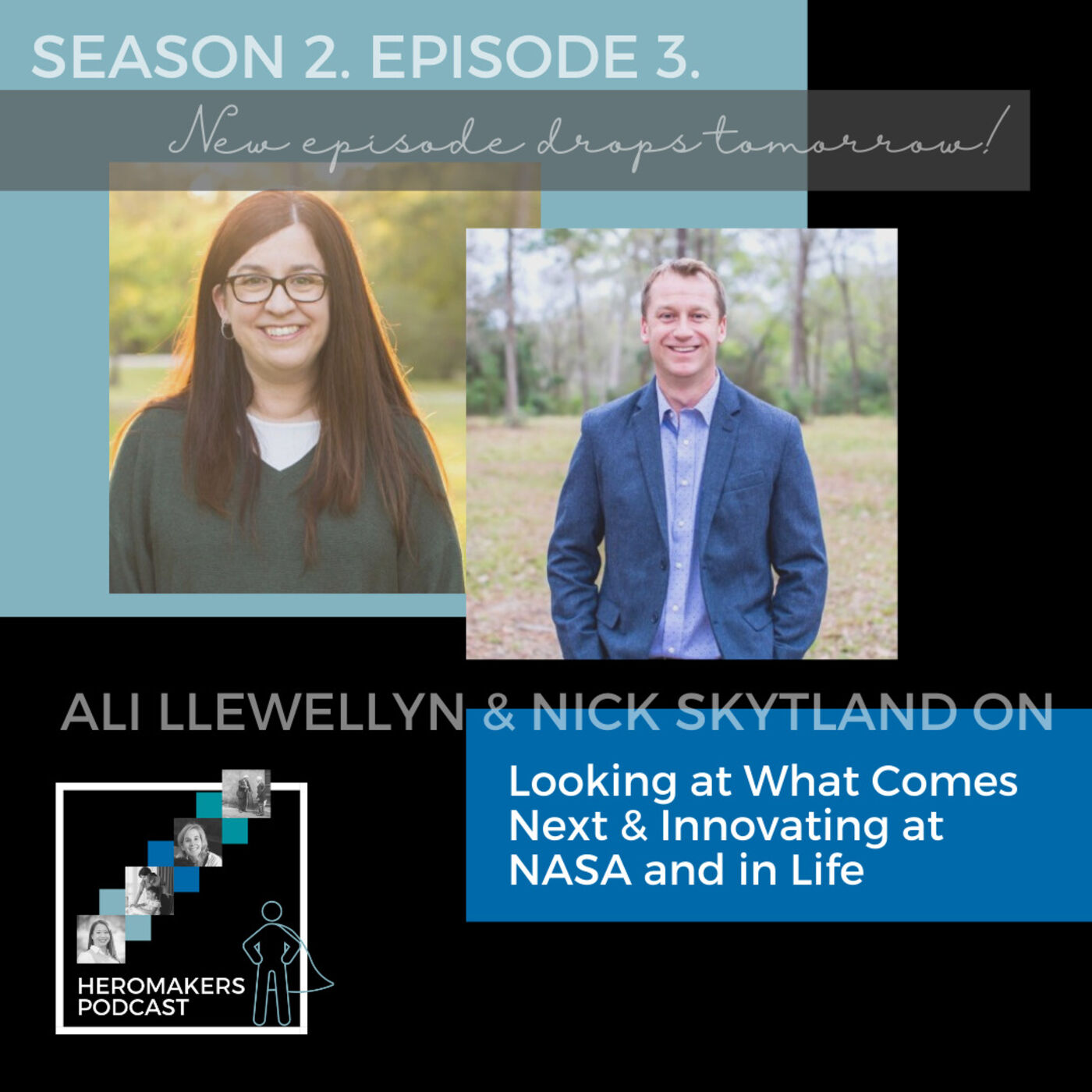 Ali Llewellyn and Nick Skytland on Looking at What Comes Next & Innovating at NASA and in Life