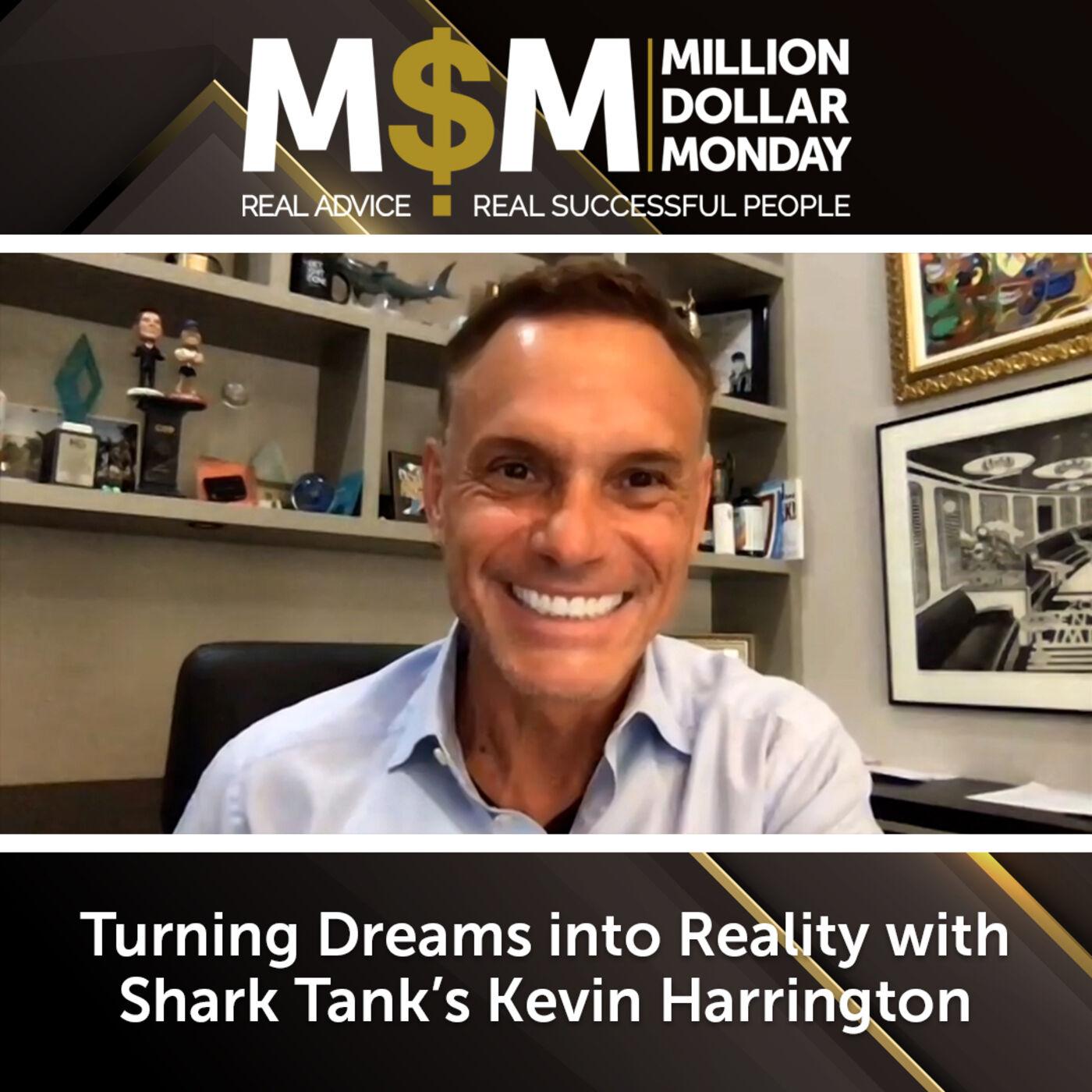 Turning Dreams into Reality with Shark Tank's Kevin Harrington