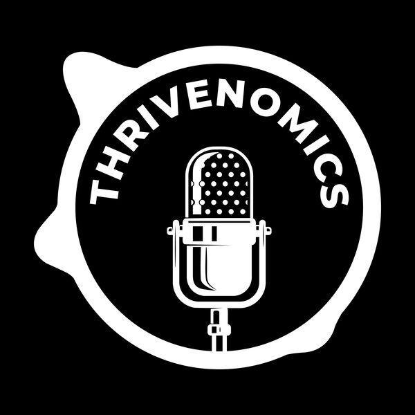 Thrivenomics Podcast Artwork Image