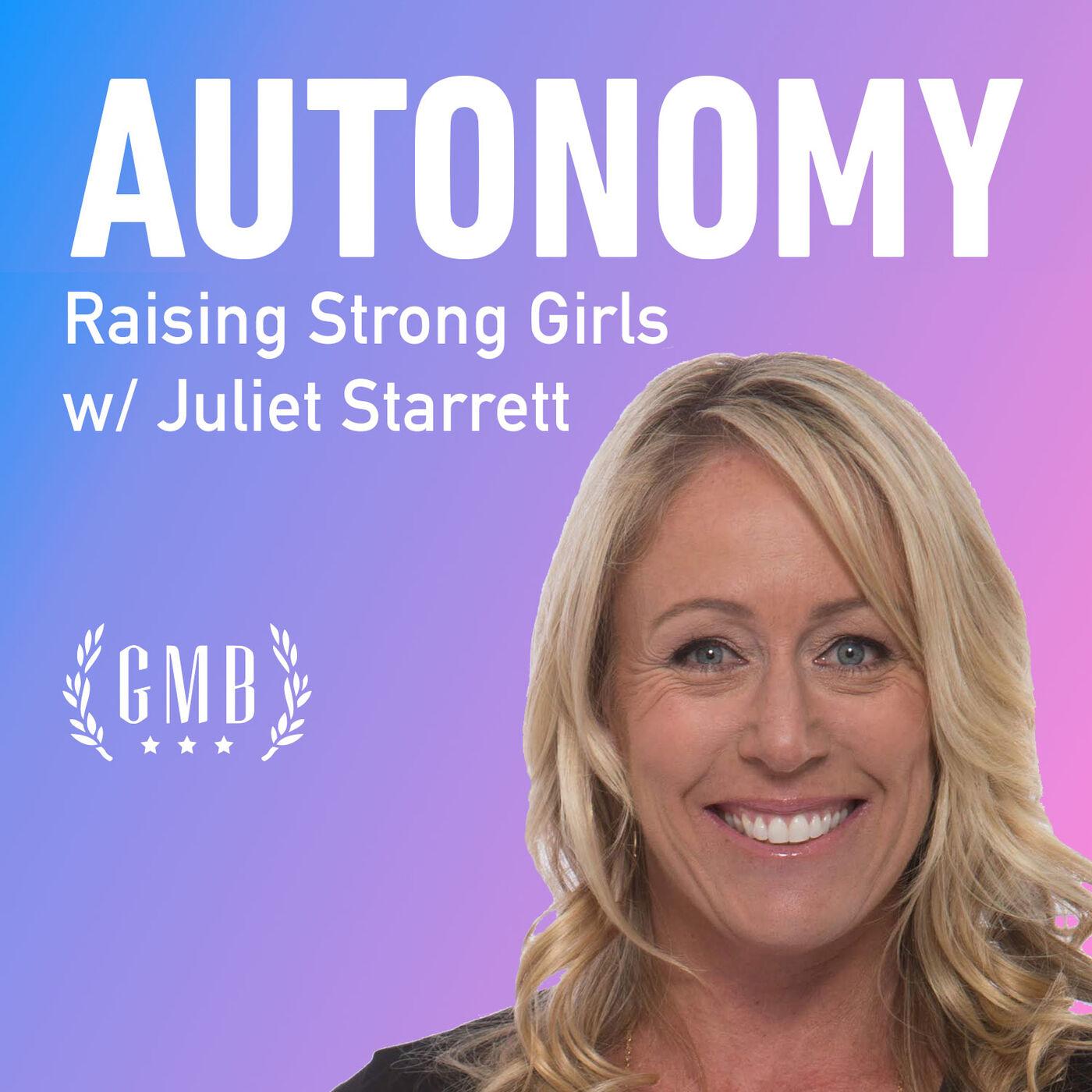 Raising Strong Girls, Part 2 (Juliet Starrett)