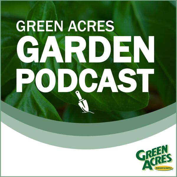 Green Acres Garden Podcast Podcast Artwork Image
