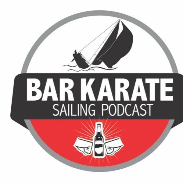 Bar Karate - The Sailing Podcast Podcast Artwork Image
