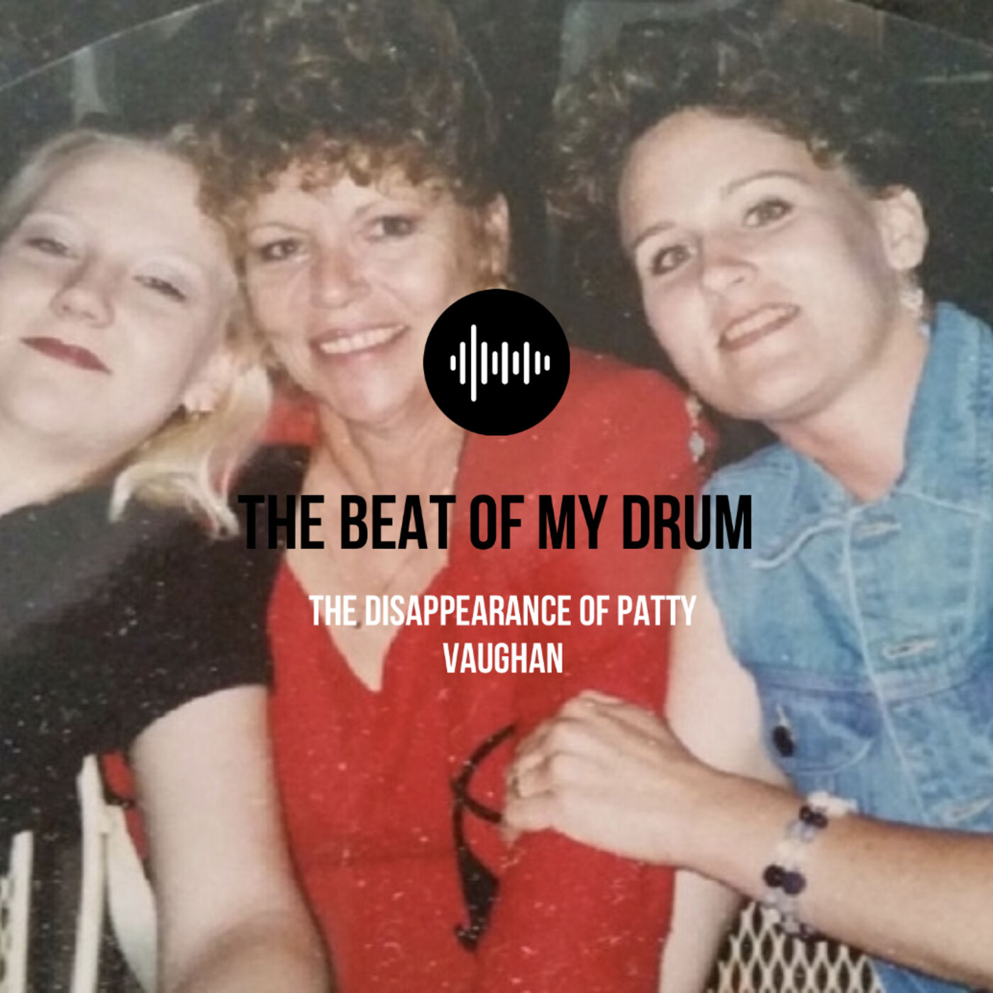 The Disappearance of Patty Vaughan (Interview w/ Sister, Jeannie Liams)