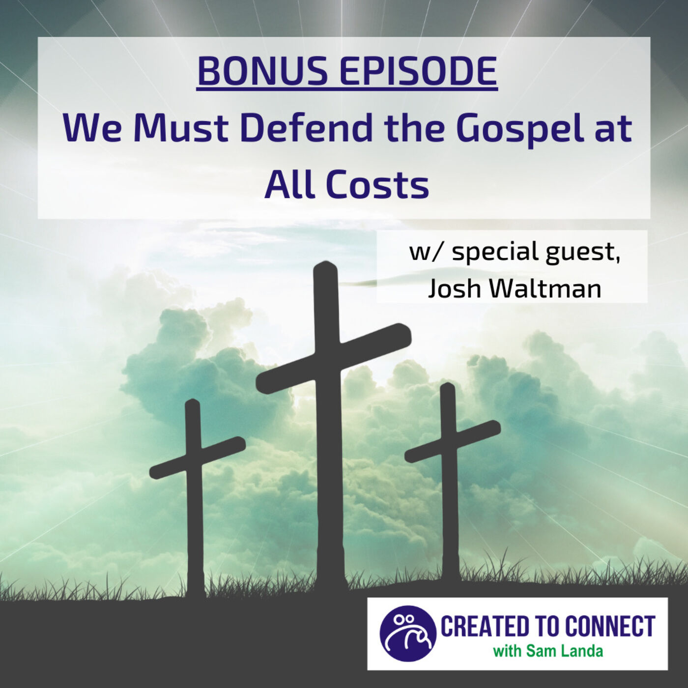 Ep. 24 - BONUS Episode: We Must Defend the Gospel at All Costs