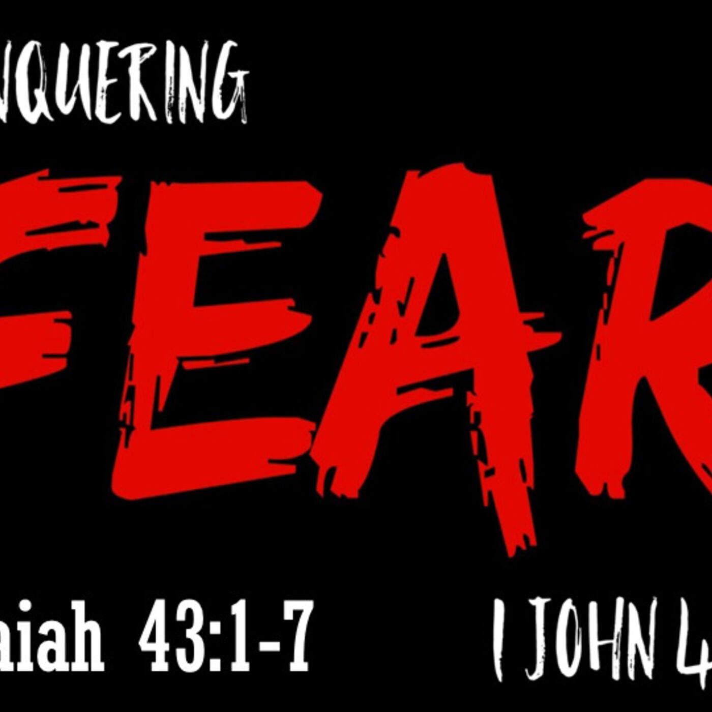 Conquering Fear: Do Not Fear