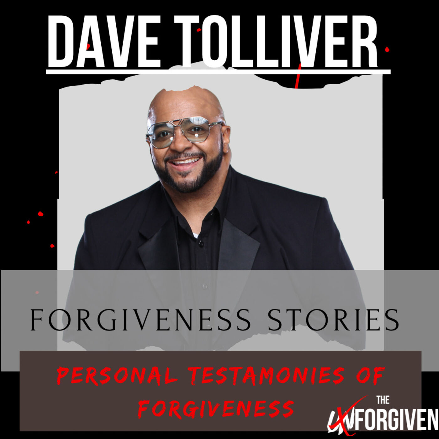Forgiveness Story 2- Dave Tolliver