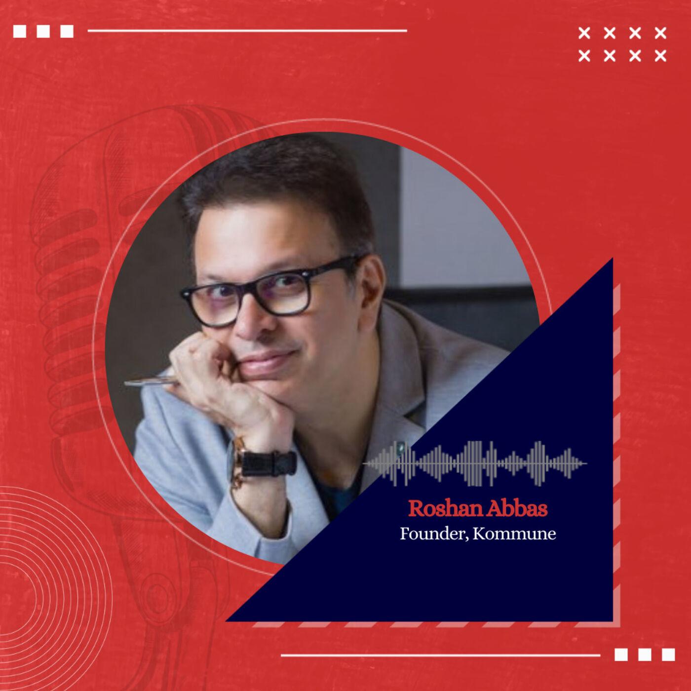 Power of Storytelling ft. Roshan Abbas, Investor | Entrepreneur | Actor | Director | Producer