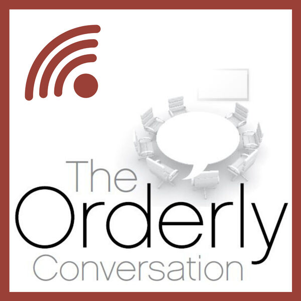 The Orderly Conversation Podcast Podcast Artwork Image