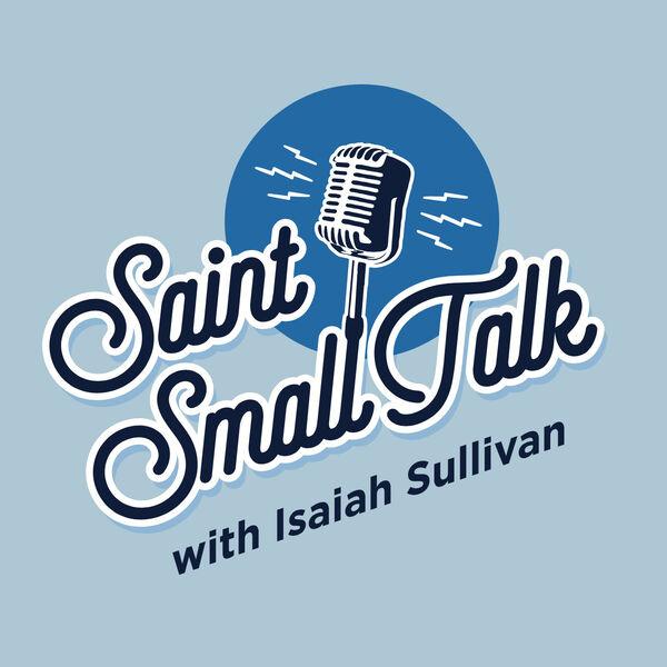 Saint Small Talk Podcast Artwork Image