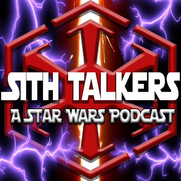 """Sith Talkers """"A Star Wars Podcast Show"""" Podcast Artwork Image"""