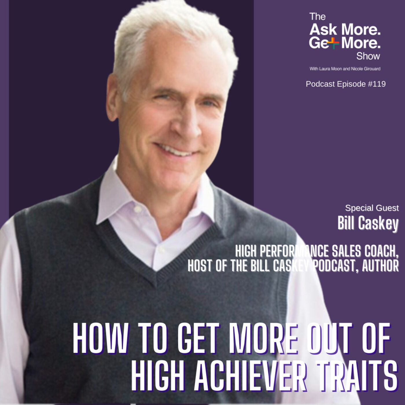 How to Get More Out of High Achiever Traits [Bill Caskey]
