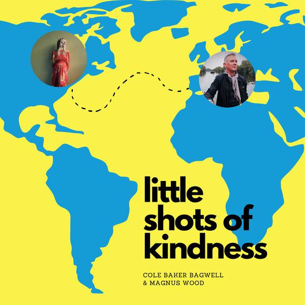 Little Shots of Kindness Podcast Artwork Image