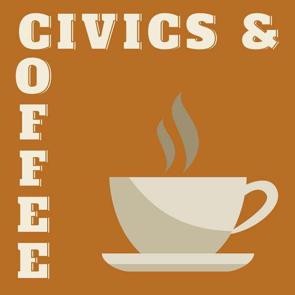 Civics & Coffee  Podcast Artwork Image