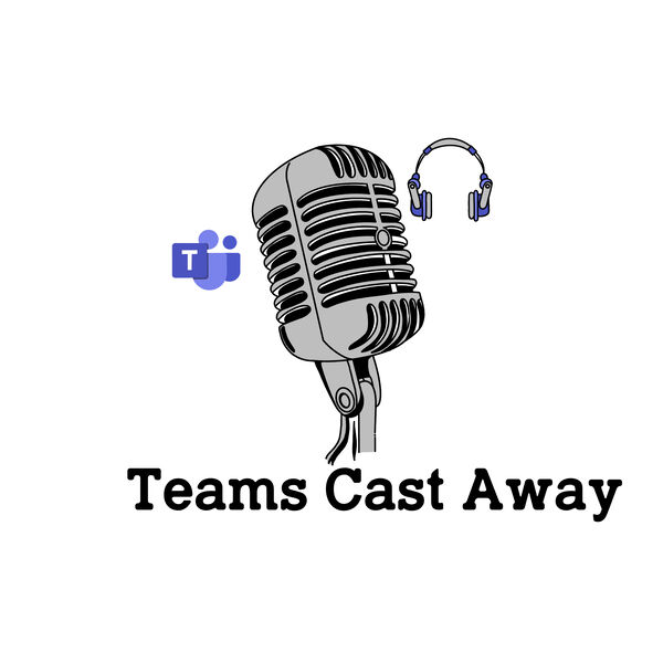 Teams Cast Away Podcast Artwork Image