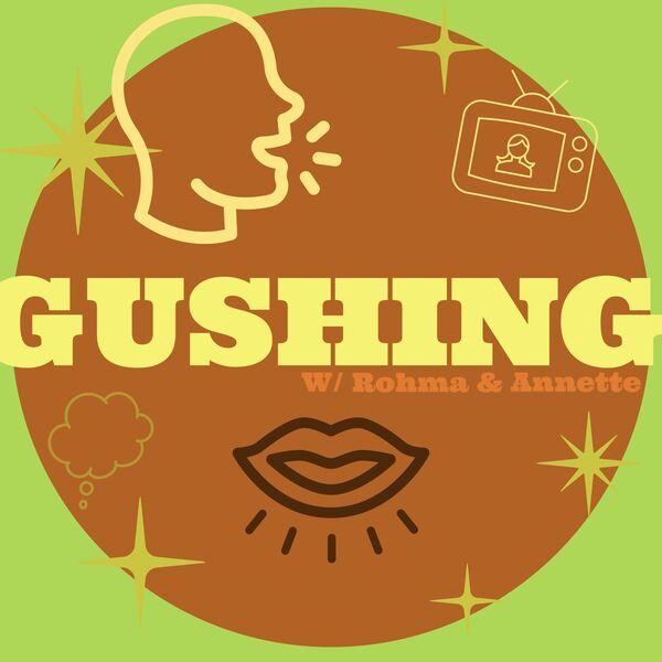 GUSHING Podcast Artwork Image