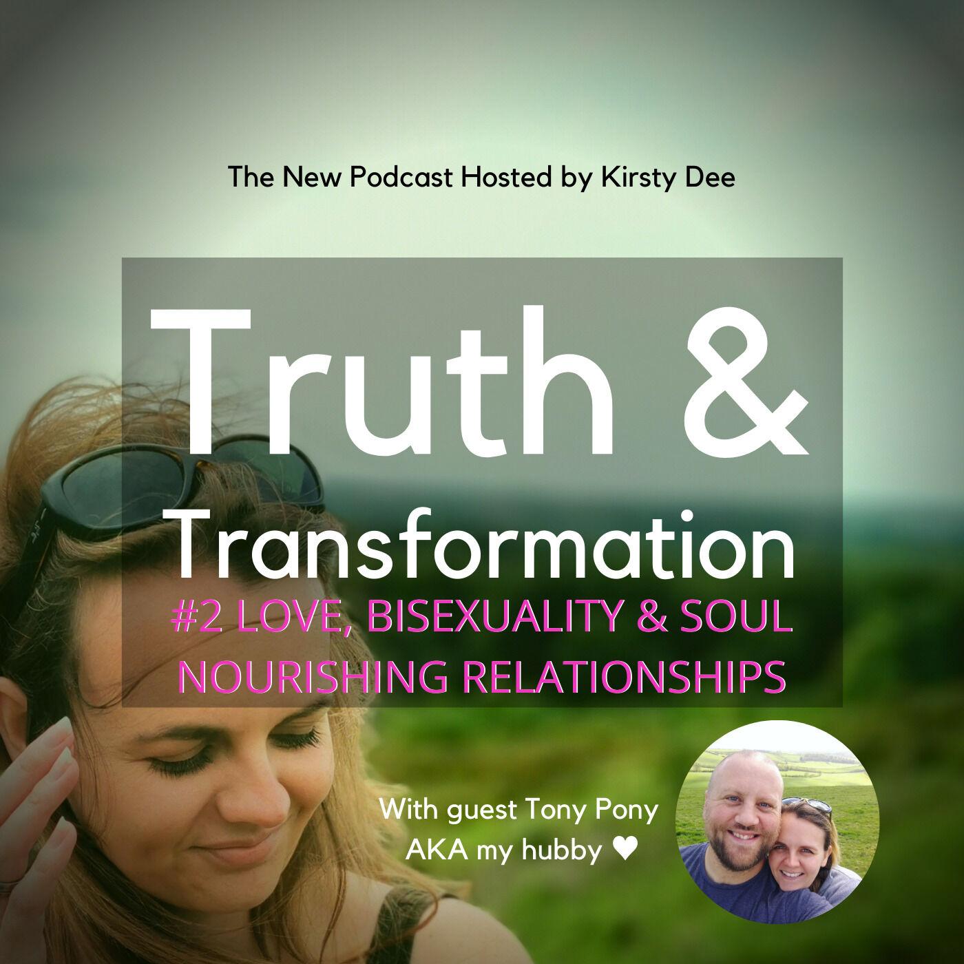 LOVE, BISEXUALITY & SOUL NOURISHING RELATIONSHIPS