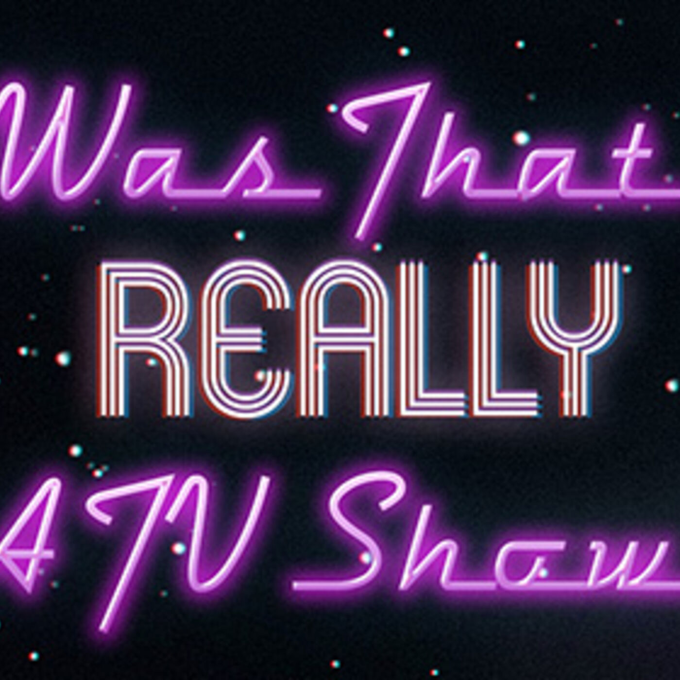 #26 - Was That Really A TV Show?