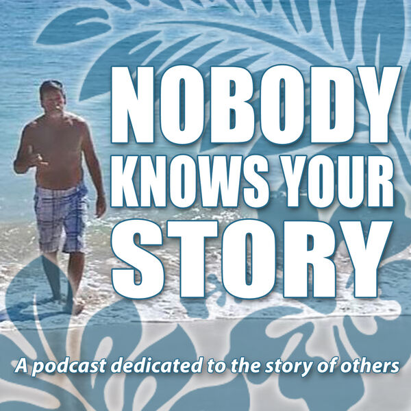 Nobody Knows Your Story Podcast Artwork Image