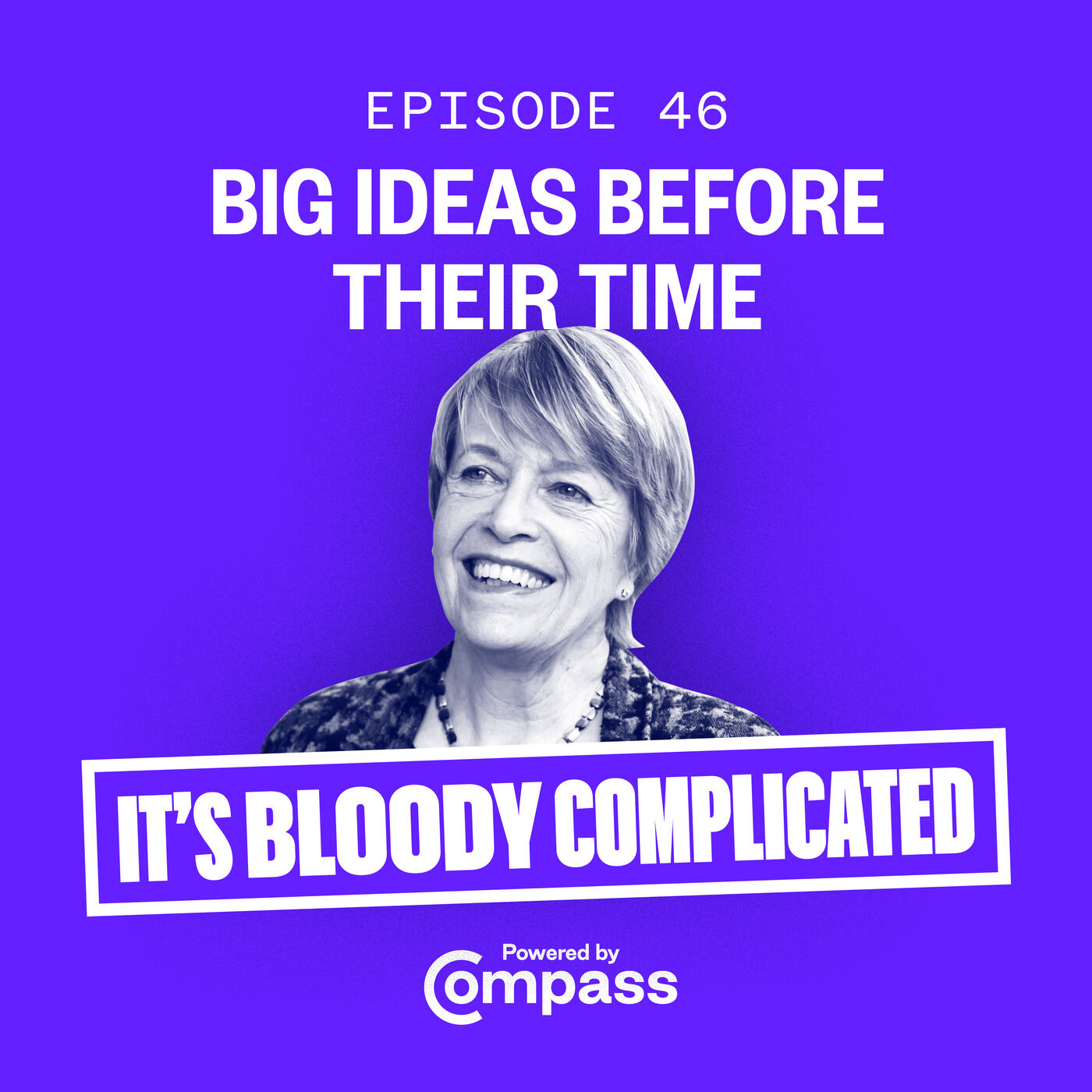Big Ideas Before Their Time with Anna Coote | Ep.46