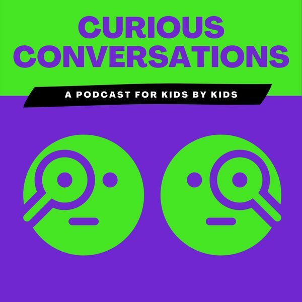 Curious Conversations: A Podcast for Kids by Kids Podcast Artwork Image