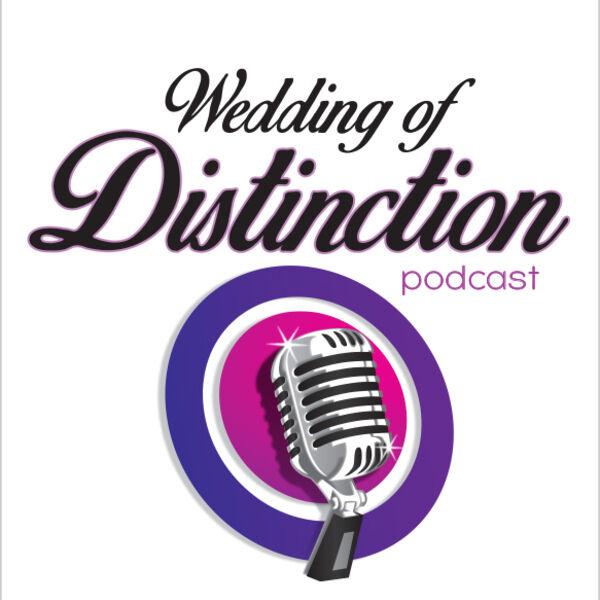 The Wedding Of Distinction Podcast Artwork Image