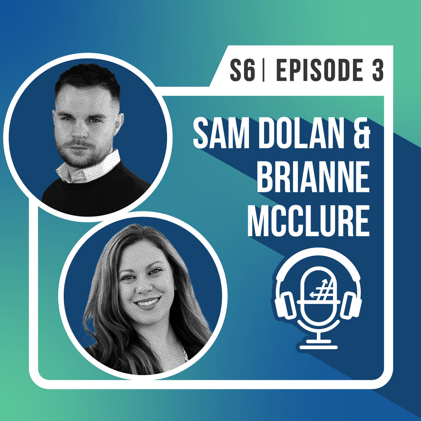 S6 E3: Building a Better Intranet with Sam Dolan and Brianne McClure