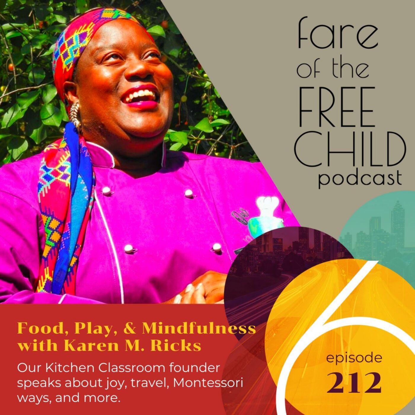 Ep 212: Food, Play, & Mindfulness with Karen M. Ricks