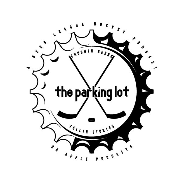 The Parking Lot - A Beer League Hockey Podcast  Podcast Artwork Image