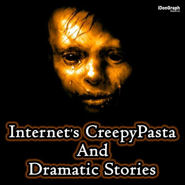 Internet's CreepyPasta & Dramatic Stories Podcast Artwork Image