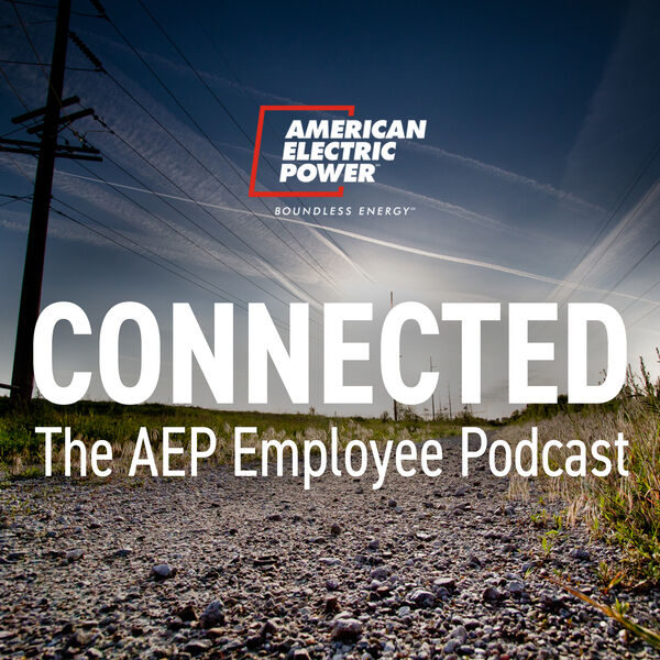 Connected: The AEP Employee Podcast Podcast Artwork Image