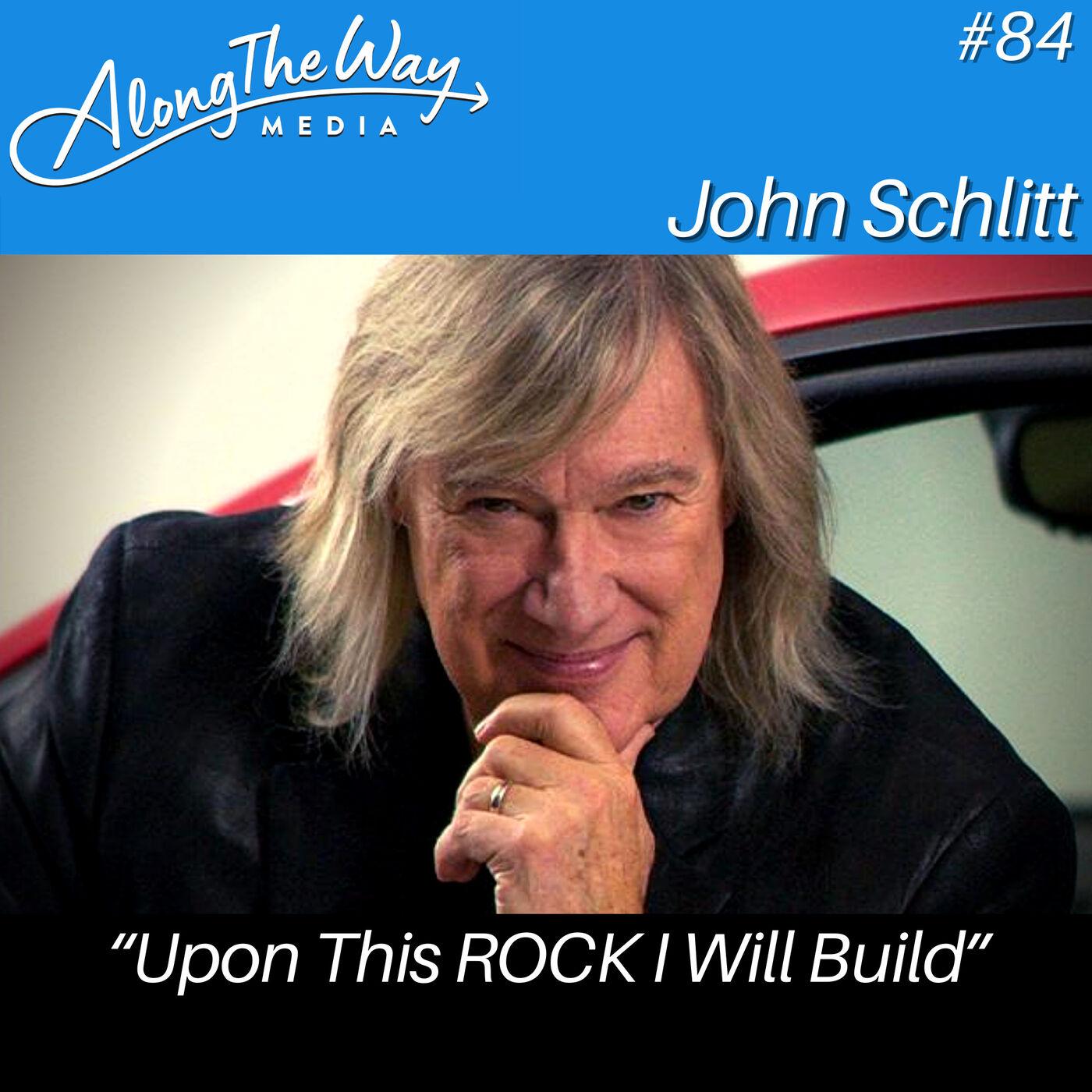 """Upon This ROCK I Will Build"" - John Schlitt AlongTheWay 84"