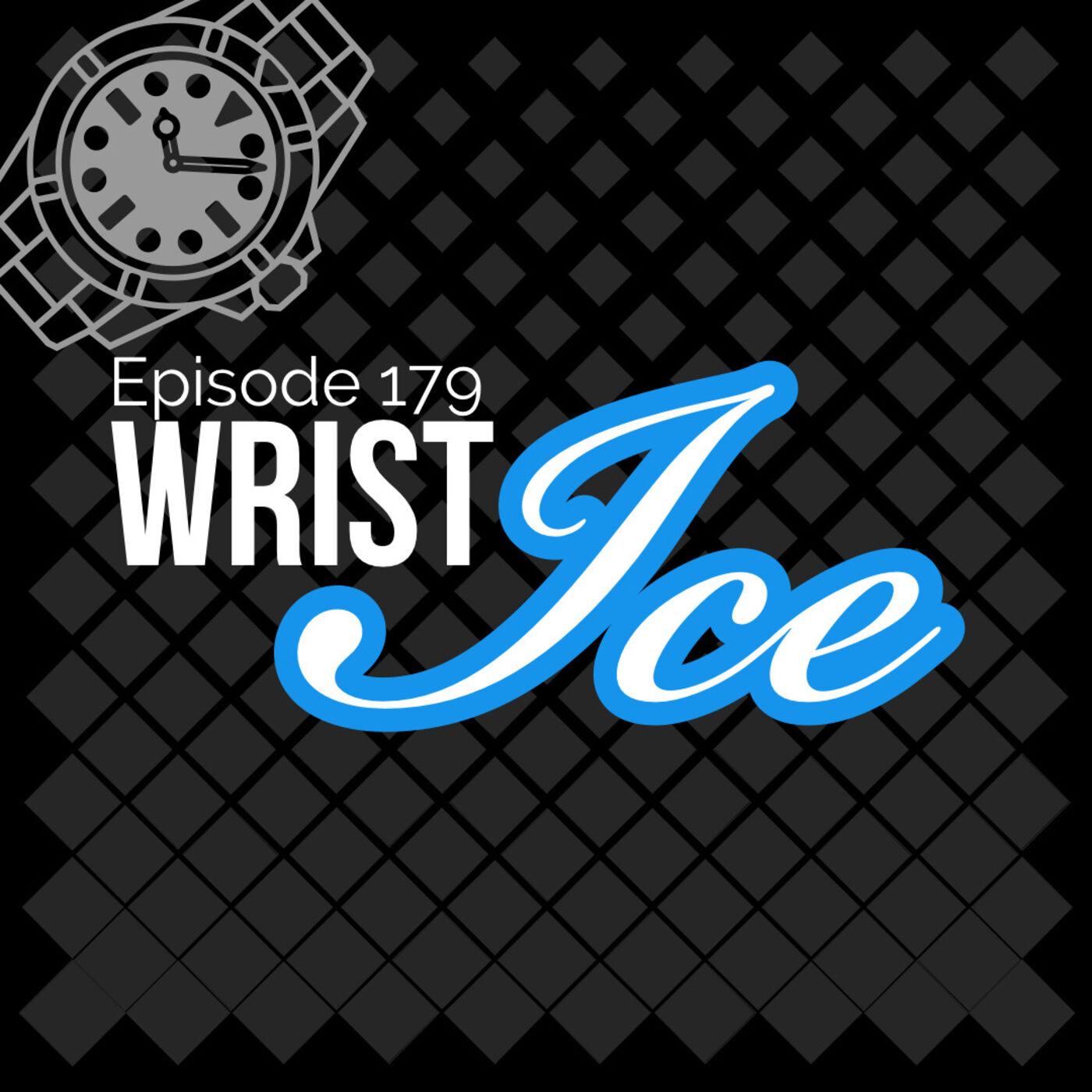 Episode 179: Wrist Ice