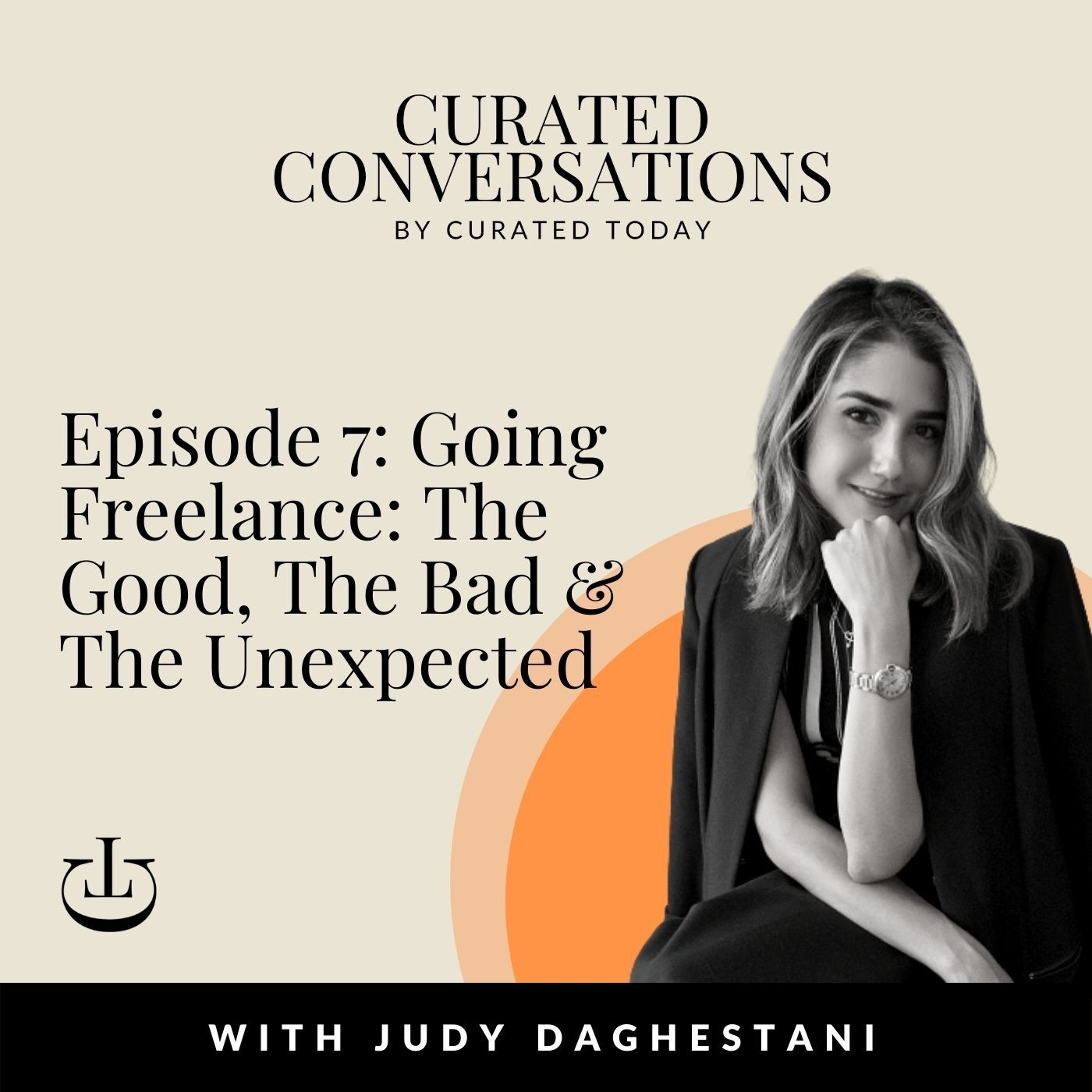 Going Freelance: The Good, The Bad & The Unexpected - With Curated ME's Founder, Judy Daghestani