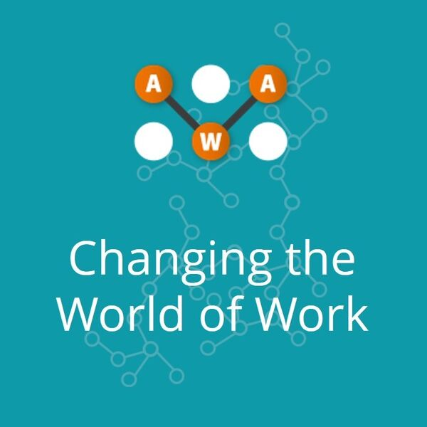 Changing the World of Work Podcast Artwork Image